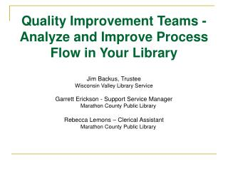Quality Improvement Teams - Analyze and Improve Process Flow in Your Library
