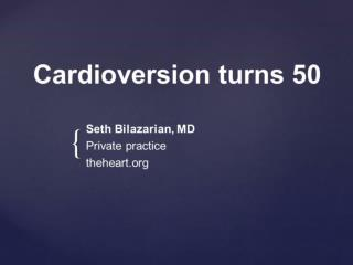 Cardioversion turns 50 DownloadSlides