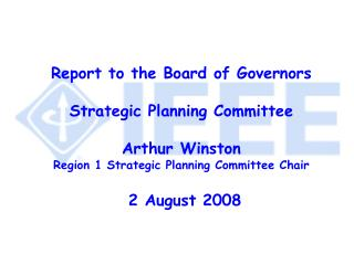 Report to the Board of Governors Strategic Planning Committee Arthur Winston
