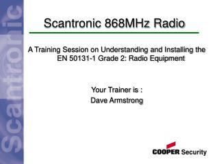 Scantronic 868MHz Radio