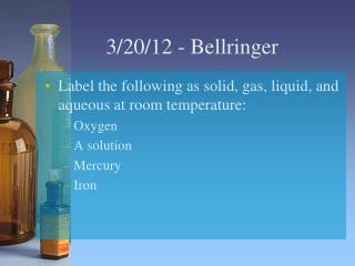 3/20/12  -  Bellringer