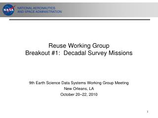 Reuse Working Group Breakout #1:  Decadal Survey Missions