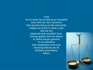 Lord, let us never be so tied up or occupied only with our own concerns