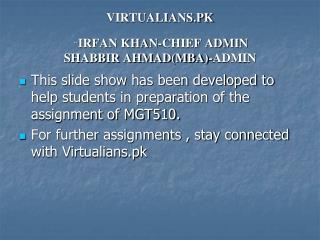 "VIRTUALIANS.PK  "" IRFAN KHAN-CHIEF ADMIN SHABBIR AHMAD(MBA)-ADMIN"