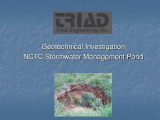 Geotechnical Investigation  NCTC Stormwater Management Pond