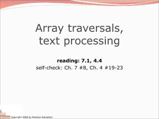 Array traversals, text processing