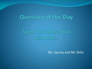 Question of the Day Speed Thoughts about  Seat Belts !