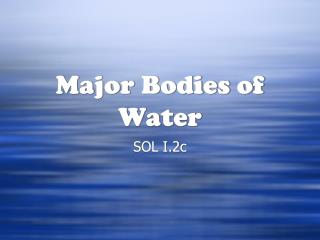 Major Bodies of Water