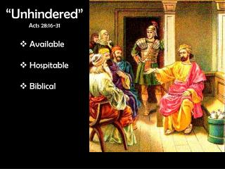 """""""Unhindered"""" Acts 28:16-31"""