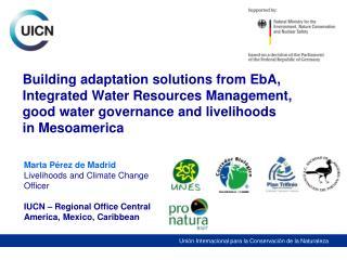 Marta P�rez de Madrid Livelihoods and Climate Change Officer