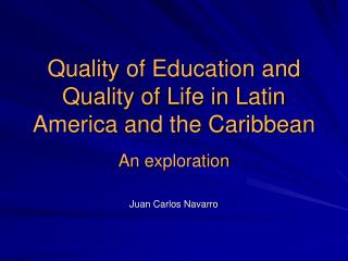 Quality of Education and Quality of Life in Latin America and the Caribbean