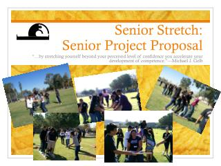 Senior Stretch:   Senior Project Proposal