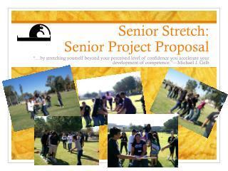 Senior Stretch:   Senior Project Proposal