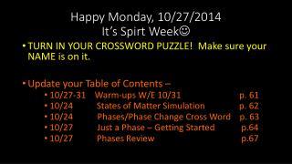 Happy Monday, 10/27/2014 It's Spirt Week 