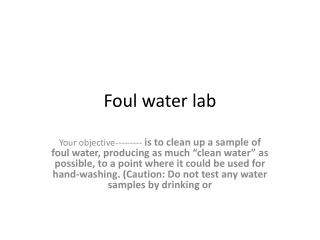 Foul water lab