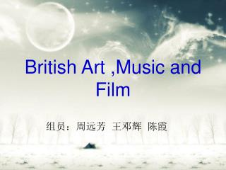 British Art ,Music and Film