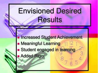 Envisioned Desired Results