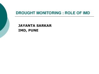 DROUGHT MONITORING : ROLE OF IMD