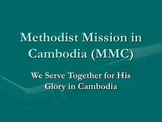 Methodist Mission in Cambodia (MMC)