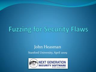 Fuzzing  for Security Flaws