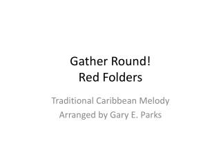 Gather Round! Red Folders