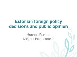Estonian foreign policy decisions and public opinion