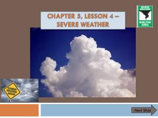 Chapter 5, Lesson  4  – Severe Weather