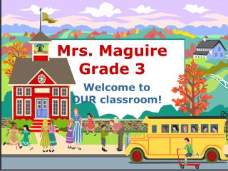 Mrs. Maguire Grade 3