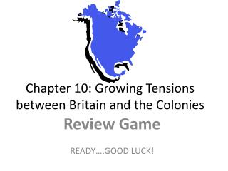 Chapter 10: Growing Tensions between Britain and the Colonies
