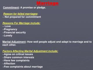 Marriage Commitment : A promise or pledge. Reason for failed marriages :