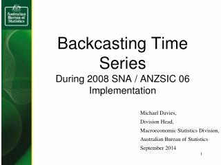 Backcasting Time Series During 2008 SNA / ANZSIC 06 Implementation