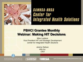 PBHCI Grantee Monthly  Webinar: Making HIT Decisions