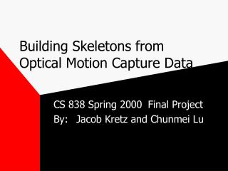 Building Skeletons from Optical Motion Capture Data