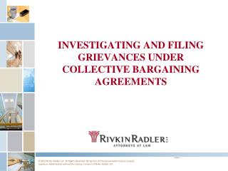 INVESTIGATING AND FILING GRIEVANCES UNDER COLLECTIVE BARGAINING AGREEMENTS