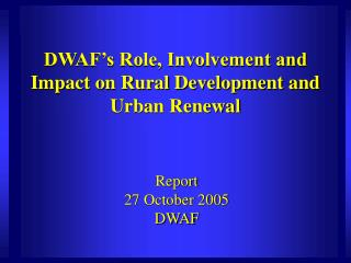 DWAF's Role, Involvement and Impact on Rural Development and Urban Renewal