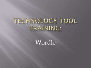 Technology tool training: