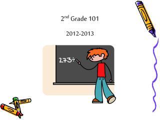 2 nd  Grade 101 2012-2013