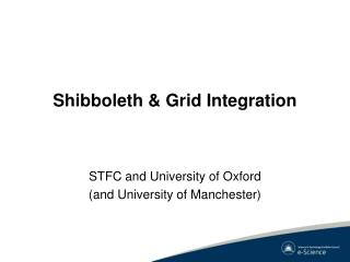 Shibboleth & Grid Integration