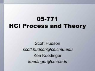 05-771 HCI Process and Theory