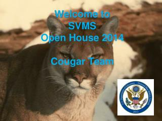 Welcome to SVMS Open House 2014 Cougar Team