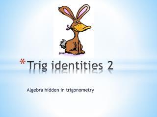 Trig identities 2