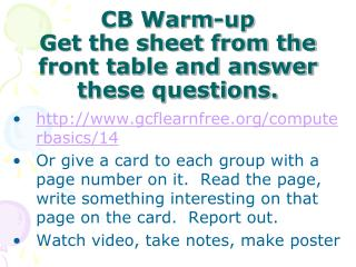 CB Warm-up Get the sheet from the front table and answer these questions.