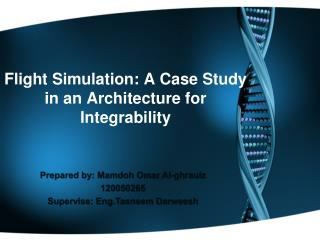 Flight Simulation: A Case Study in an Architecture for Integrability