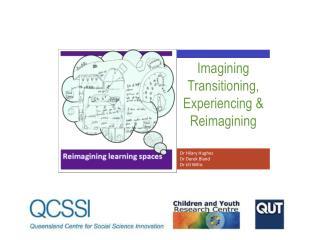 Imagining Transitioning, Experiencing & Reimagining