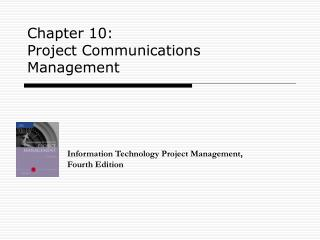 Chapter 10: Project Communications Management