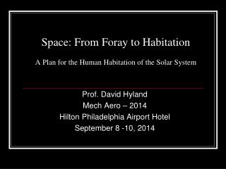 Space: From Foray to Habitation A Plan for the Human Habitation of the Solar System