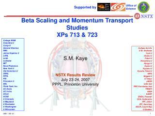Beta Scaling and Momentum Transport Studies XPs 713 & 723