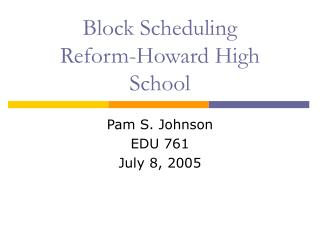 Block Scheduling Reform-Howard High School