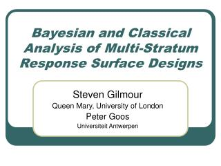 Bayesian and Classical Analysis of Multi-Stratum Response Surface Designs