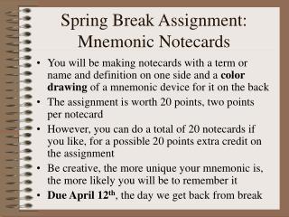Spring Break Assignment: Mnemonic Notecards